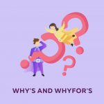 Why's and WhyFor's